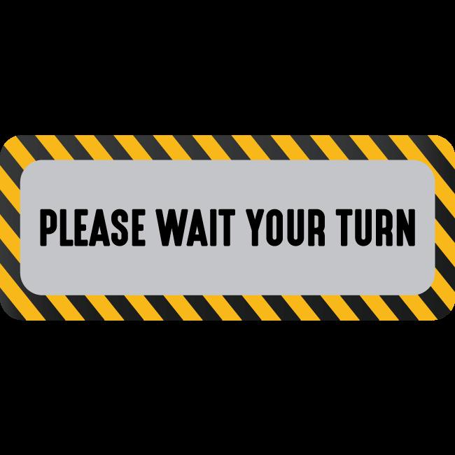 Стикер за под please wait your turn